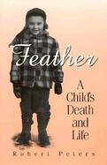 Feather A Child's Death and Life cover