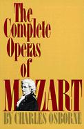 The Complete Operas of Mozart A Critical Guide cover