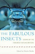 The Fabulous Insects Essays by Foremost Nature Writers cover