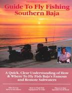 Gary Graham's No Nonsense Guide to Fly Fishing Southern Baja A Quick, Clear Understanding of How & Where to Fly Fish Baja's Famous and Remote Saltwate cover