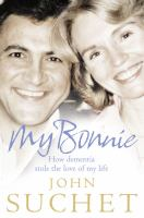 My Bonnie : How Dementia Stole the Love of My Life cover
