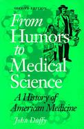 From Humors to Medical Science A History of American Medicine cover