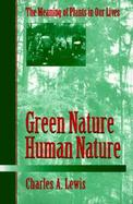Green Nature/Human Nature The Meaning of Plants in Our Lives cover