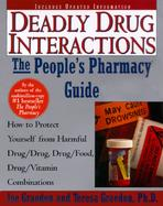 Deadly Drug Interactions The People's Pharmacy Guide  How to Protect Yourself from Harmful Drug/Drug, Drug/Food, Drug/Vitamin Combinations cover