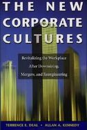 The New Corporate Cultures Revitalizing the Workplace After Downsizing, Mergers, and Reengineering cover