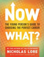 Now What? The Young Person's Guide to Choosing the Perfect Career cover