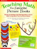 Teaching Math With Favorite Picture Books Hands-On Activities and Reproducibles to Teach Math Using More Than 25 Picture Books cover