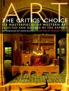Art: The Critics' Choice: 150 Masterpieces of Western Art Selected and Defined by the Experts cover