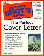 The Complete Idiot's Guide to the Perfect Cover Letter cover