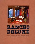 Rancho Deluxe Rustic Dreams and Real Western Living cover