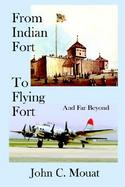 From Indian Fort to Flying Fort and Far Beyond cover