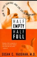 Half Empty, Half Full: Understanding the Psychological Roots of Optimism cover