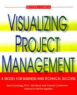 Visualizing Project Management A Model for Business and Technical Success cover