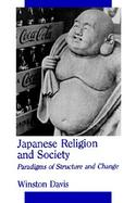Japanese Religion and Society Paradigms of Structure and Change cover