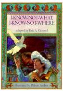 I-Know-Not-What, I-Know-Not-Where A Russian Tale cover