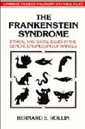 The Frankenstein Syndrome: Ethical and Social Issues in the Genetic Engineering of Animals cover