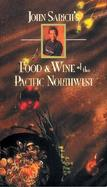 John Sarich's Food and Wine of the Pacific Northwest cover