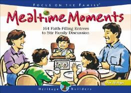 Mealtime Moments 164 Faith-Filling Entrees to Stir Family Discussions cover