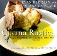 Cucina Rustica Simple, Irresistible Recipes in the Rustic Italian Style cover