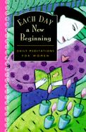 Each Day a New Beginning Daily Meditations for Women cover