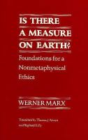 Is There a Measure on Earth? Foundations for a Nonmetaphysical Ethics cover