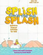 Splish Splash Fun-In-The-Tub: Bathtime Science Activities for Kids cover