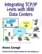 Integrating TCP/IP I-Nets with IBM Data Centers cover