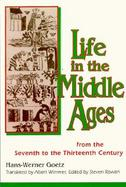 Life in the Middle Ages From the Seventh to the Thirteenth Century cover