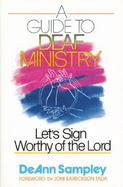 A Guide to Deaf Ministry: Let's Sign Worthy of the Lord cover