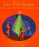 Las Christmas: Favorite Latino Authors Share Their Holiday Memories cover