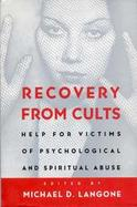 Recovery from Cults Help for Victims of Psychological and Spiritual Abuse cover