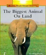 The Biggest Animal on Land cover