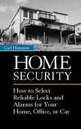 Home Security How to Select Reliable Locks and Alarms for Your Home, Office, or Car cover