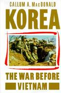 Korea: The War Before Vietnam cover