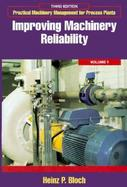 Practical Machinery Management for Process Plants: Volume 1: Improving Machinery Reliability cover