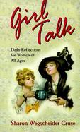 Girl Talk Daily Reflections for Women of All Ages cover