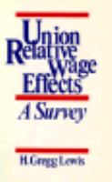 Union Relative Wage Effects A Survey cover