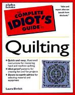 The Complete Idiot's Guide to Quilting cover
