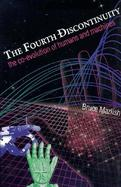 The Fourth Discontinuity The Co-Evolution of Humans and Machines cover