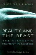 Beauty and the Beast: The Aesthetic Moment in Science cover