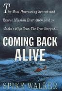 Coming Back Alive The True Story of the Most Harrowing Search and Rescue Mission Ever Attempted on Alaska's High Seas cover