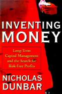 Inventing Money: The Story of Long-Term Capital Management and the Legends Behind It cover