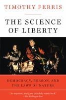 The Science of Liberty : Democracy, Reason, and the Laws of Nature cover