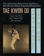 Tae Kwon Do: The Ultimate Reference Guide to the World's Most Popular Martial Art cover