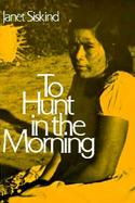 To Hunt in the Morning cover