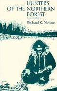 Hunters of the Northern Forest Designs for Survival Among the Alaskan Kutchin cover