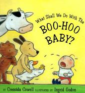 What Shall We Do With the Boo Hoo Baby? cover