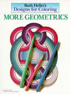 Ruth Heller's Designs for Coloring More Geometrics cover