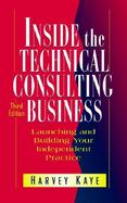 Inside the Technical Consulting Business Launching and Building Your Independent Practice cover