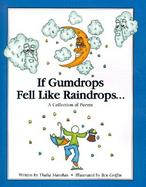 If Gumdrops Fell Like Raindrops A Collection of Poems cover